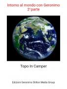 Topo In Camper - Intorno al mondo con Geronimo2o parte