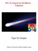 Topo In Camper - Per il concorso di Marta - Toparta