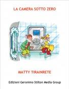 MATTY TIRAINRETE - LA CAMERA SOTTO ZERO