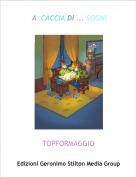 TOPFORMAGGIO - A  CACCIA DI ... SOGNI