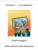 VirgyFormaggina - Geronimo .... un insegnante!