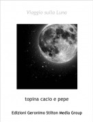 topina cacio e pepe - Viaggio sulla Luna