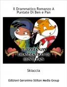 Skiaccia - Il Drammatico Romanzo A Puntate Di Ben e Pan