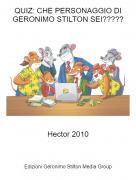 Hector 2010 - QUIZ: CHE PERSONAGGIO DI GERONIMO STILTON SEI?????