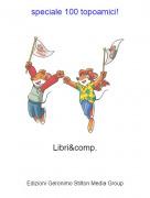 Libri&comp. - speciale 100 topoamici!