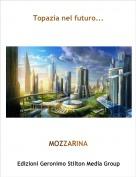 MOZZARINA - Topazia nel futuro...