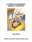 top.Astra - le POESIE DI GERONIMO+ DIARIO DI TRAPPOLA