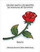 RatoYo - CELOSO HASTA LOS BIGOTESlas aventuras de Geronimo