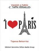 Topessa Belsorriso - VIAGGIO A PARIGI-2^ TAPPA VERSAILLES-