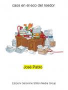 José Pablo - caos en el eco del roedor