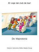 De: Majoratonia - El viaje del club de tea!