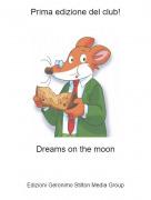 Dreams on the moon - Prima edizione del club!