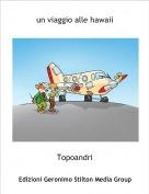 Topoandri - un viaggio alle hawaii
