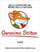 Tea03 - MILLE AVVENTURE NEL REGNO DELLA FANTASIA