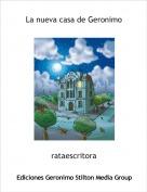 rataescritora - La nueva casa de Geronimo
