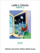 ALE5 - LADRI A TOPAZIAPARTE 2