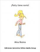 Mina Resina - ¡Patty tiene novio!