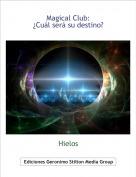 Hielos - Magical Club:¿Cuál será su destino?