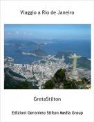 GretaStilton - Viaggio a Rio de Janeiro