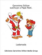 Ladamada - Geronimo Stiltonsustituye a Papá Noel.