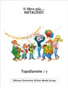 TopoDaniele :-) - Il libro più...NATALOSO!