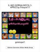 gaiatopa!! - IL MIO GIORNALINO!!N.3-APRILE!sp.Pasqua!!!!