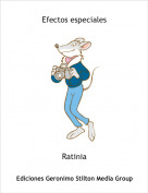 Ratinia - Efectos especiales