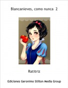 Ratitriz - Blancanieves, como nunca  2