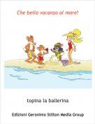 topina la ballerina - Che bella vacanza al mare!