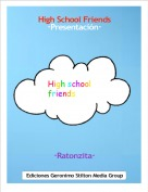 ·Ratonzita· - High School Friends