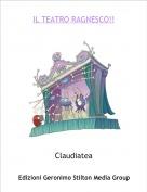 Claudiatea - IL TEATRO RAGNESCO!!