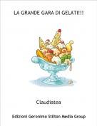 Claudiatea - LA GRANDE GARA DI GELATI!!!