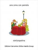 stefytopolina - una cena con pamela