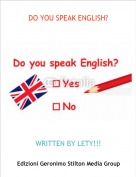 WRITTEN BY LETY!!! - DO YOU SPEAK ENGLISH?