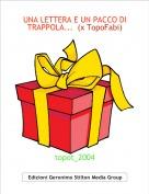 topot_2004 - UNA LETTERA E UN PACCO DI TRAPPOLA...  (x TopoFabi)