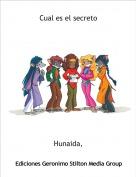 Hunaida, - Cual es el secreto