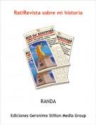 RANDA - RatiRevista sobre mi historia
