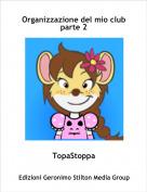 TopaStoppa - Organizzazione del mio club parte 2