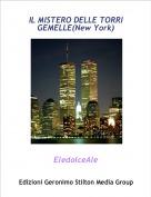 EledolceAle - IL MISTERO DELLE TORRI GEMELLE(New York)