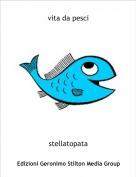 stellatopata - vita da pesci