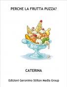 CATERINA - PERCHE LA FRUTTA PUZZA?