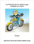Conry - La historia de la señora que andaba en moto