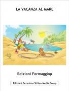 Edizioni Formaggiop - LA VACANZA AL MARE