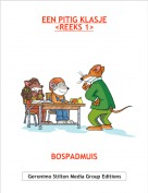 BOSPADMUIS - EEN PITIG KLASJE<REEKS 1>