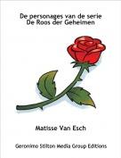 Matisse Van Esch - De personages van de serieDe Roos der Geheimen
