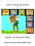 topina7, con Geronimo Stilton. - Come è nato il primo libro?2