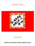 FeDeTeA - ... GOSSIP LOVE ...