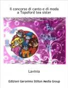 Lavinia - Il concorso di canto e di moda a Topoford tea sister
