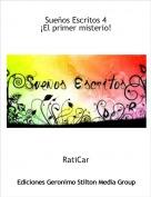 RatiCar - Sueños Escritos 4¡El primer misterio!