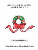 ROSASEMPREBELLA - Alla ricerca della scintilla natalizia (parte 1 )